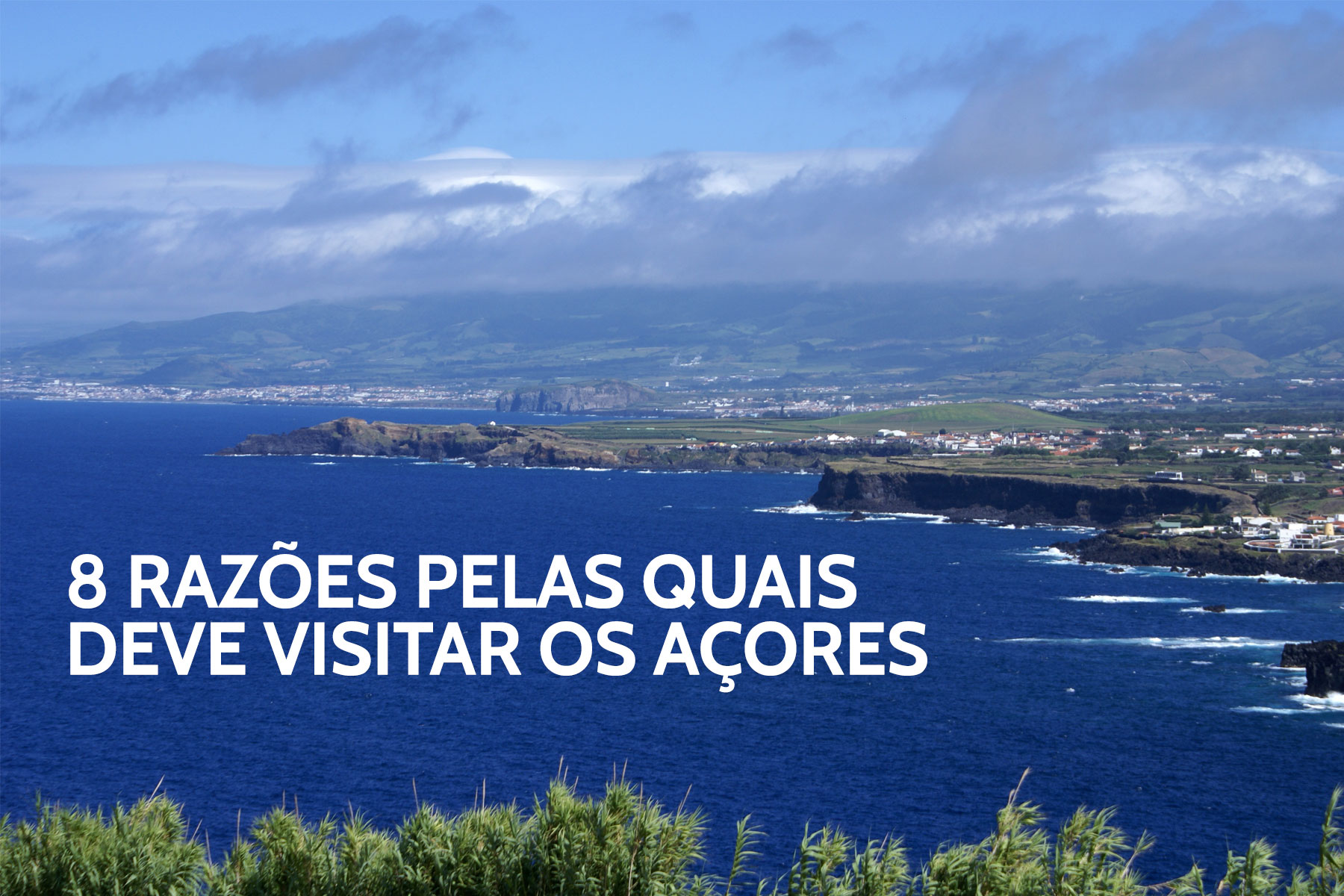 8 reasons why you should know and visit the Azores