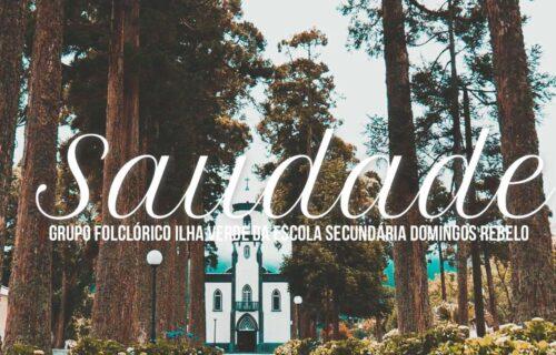 Saudade – Grupo Folclórico Ilha Verde