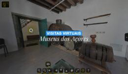 Museus dos Açores: visita virtual 360º