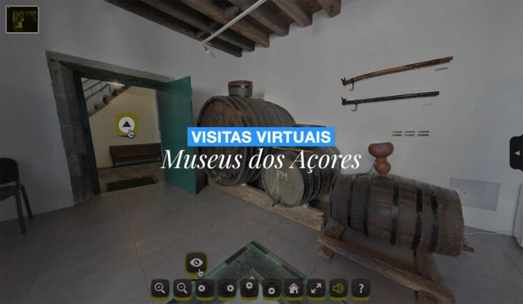 Visitas Virtuais Museus dos Açores