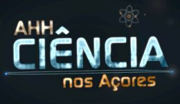 Ahh! Ciência nos Açores – Centros de Ciência dos Açores