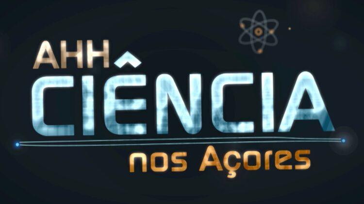 Ahh Ciência nos Açores